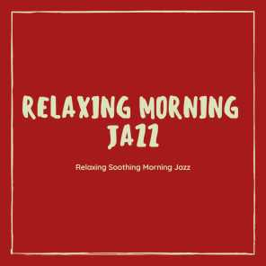 Relaxing Soothing Morning Jazz