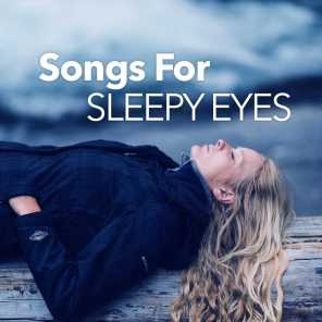 Songs For Sleepy Eyes