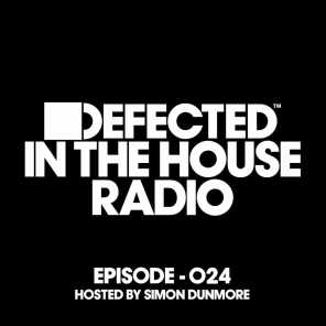 Defected In The House Radio Show Episode 024 (hosted by Simon Dunmore) [Mixed]