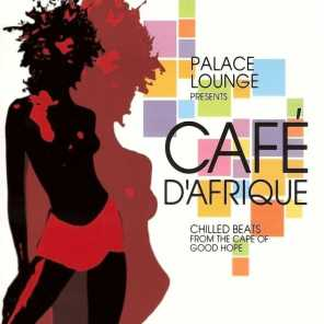 Palace Lounge Presents: Café D'Afrique