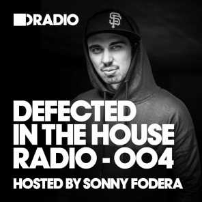 Defected In The House Radio Show: Episode 004 (hosted by Sonny Fodera)