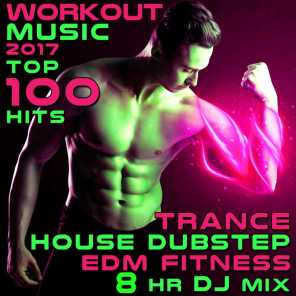 Workout Music 2017 Top 100 Hits Trance House Dubstep EDM Fitness 8 Hr DJ Mix