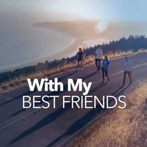 With My Best Friends