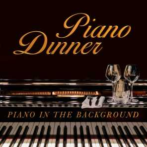 Piano Dinner: Piano in the Backround