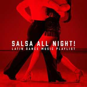 Salsa All Night! - Latin Dance Music Playlist