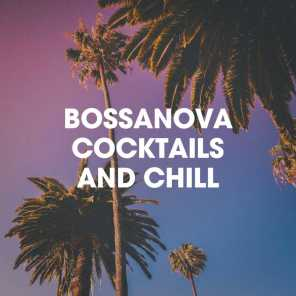 Bossanova Cocktails And Chill