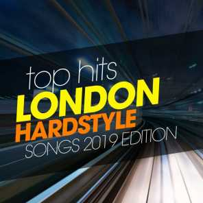 Top Hits London Hardstyle Songs 2019 Edition