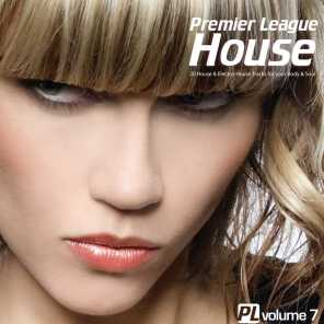 Premier League House Vol. 7 - 25 House & Electro-House Tracks for your Body & Soul