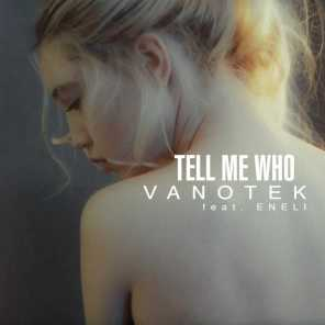 Tell Me Who (feat. ENELI)