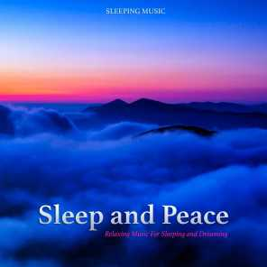 Sleep and Peace: Relaxing Music For Sleeping and Relaxation