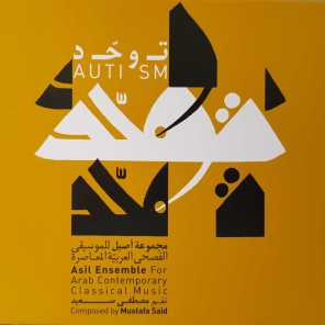 Autism, Mustafa Said, Asil Ensemble