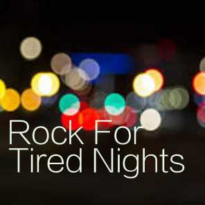 Rock For Tired Nights