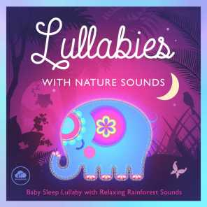 Lullabies with Nature Sounds - Baby Sleep Lullaby with Relaxing Rainforest Sounds