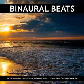 Binaural Beats: Ocean Waves and Ambient Music, Isochronic Tones and Delta Waves For Deep Sleep Music