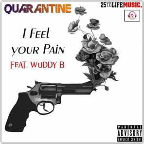 I Feel Your Pain (feat. Wuddy B)