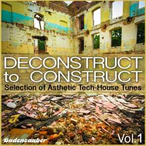 Deconstruct to Construct, Vol. 1 - Selection of Asthetic Tech-House Tunes