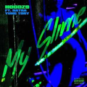 My Slime (feat. Yung Tory & Natra)