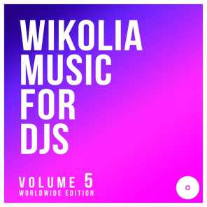 Wikolia Music for DJS, Vol. 5 (Worldwide Edition)
