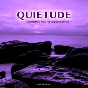 Quietude: Relaxing Piano Music For Sleep and Calmness