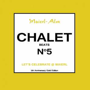 Chalet Beat No.5 - The Sound of Kitz Alps @ Maierl (Compiled by DJ Hoody & HP.Hoeger)