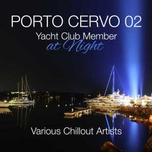 Porto Cervo 02 - Yacht Club Member At Night Various Chillout Artists