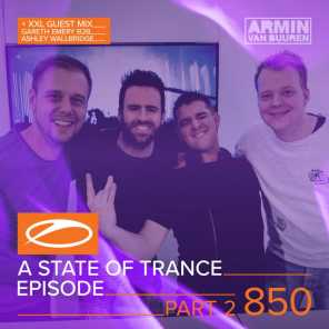 A State Of Trance Episode 850 (Part 2) [+ XXL Guest Mix: Gareth Emery & Ashley Wallbridge]