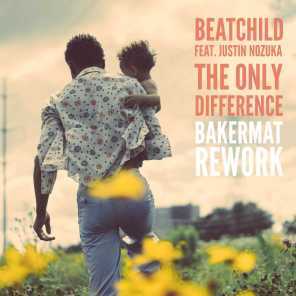The Only Difference (feat. Justin Nozuka) [Bakermat Rework]