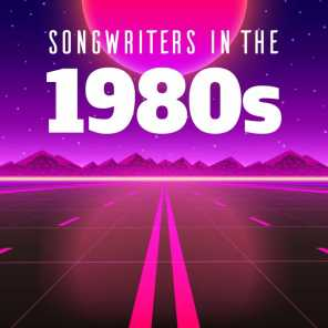 Songwriters In the 1980s