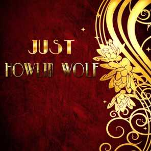 Just Howlin' Wolf