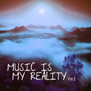 Music Is My Reality, Vol. 3