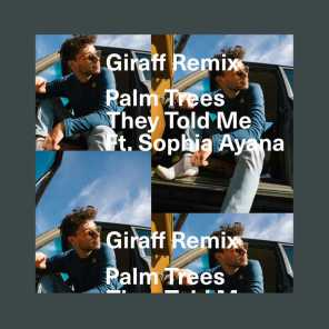 They Told Me (Giraff Remix) [feat. Sophia Ayana]