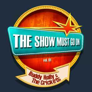 THE SHOW MUST GO ON with Buddy Holly & The Crickets, Vol. 1