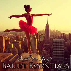 Ballet Essentials – Back on Stage, the Best Piano Music for Ballet Ever Made