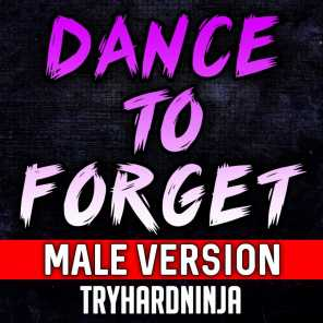Dance to Forget (Male Version)