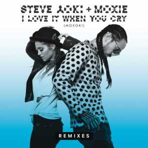 I Love It When You Cry (Moxoki) (Remixes)
