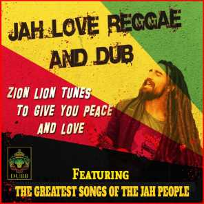 Jah Love Reggae and Dub - Zion Lion Tunes to Give You Peace and Love