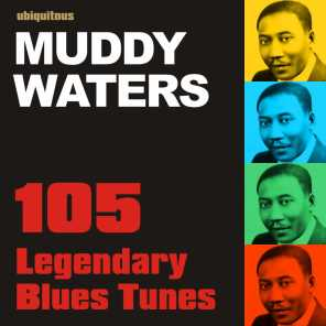 105 Legendary Blues Tunes by Muddy Waters