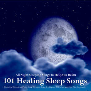101 Healing Sleep Songs: Music for Relaxation, Yoga, Deep Massage, Long Meditation at the Spa and New Age Spirituality