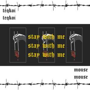Stay With Me (feat. Mouse)