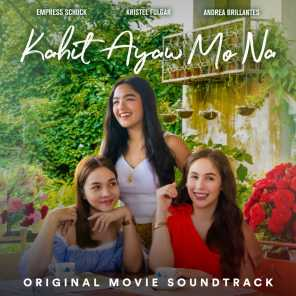 Kahit Ayaw Mo Na (Original Movie Soundtrack)