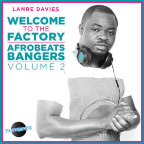 Lanre Davies Presents Welcome to the Factory Afrobeat Bangers, Vol. 2