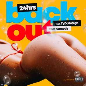 Back Out (feat. Ty Dolla $ign & Dom Kennedy)