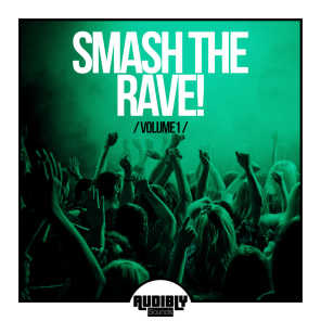 Smash the Rave, Vol. 1
