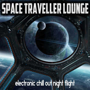 Space Traveller Lounge - Electronic Chill Out Night Flight