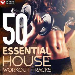 50 Essential House Workout Tracks (Unmixed Workout Music Ideal for Gym, Jogging, Running, Cycling, Cardio and Fitness 122-126 BPM)