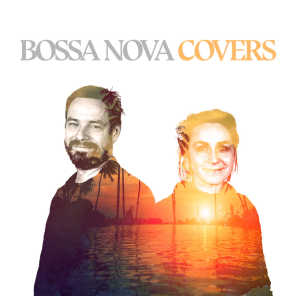 Bossa Nova Covers