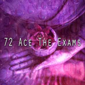 72 Ace the Exams