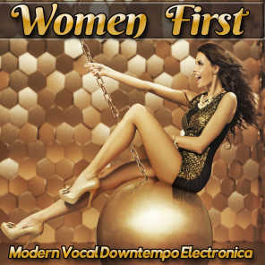 Women First - Modern Vocal Downtempo Electronica