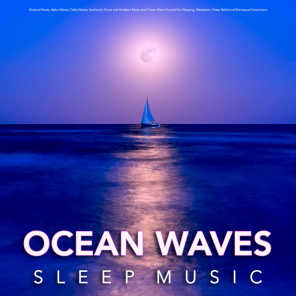 Ocean Waves Sleep Music: Binaural Beats, Alpha Waves, Delta Waves, Isochronic Tones and Ambient Music and Ocean Wave Sounds For Sleeping, Relaxation, Stress Relief and Brainwave Entrainment