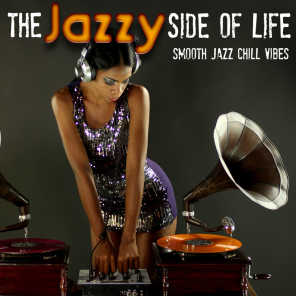 The Jazzy Side of Life - Smooth Jazz Chill Vibes